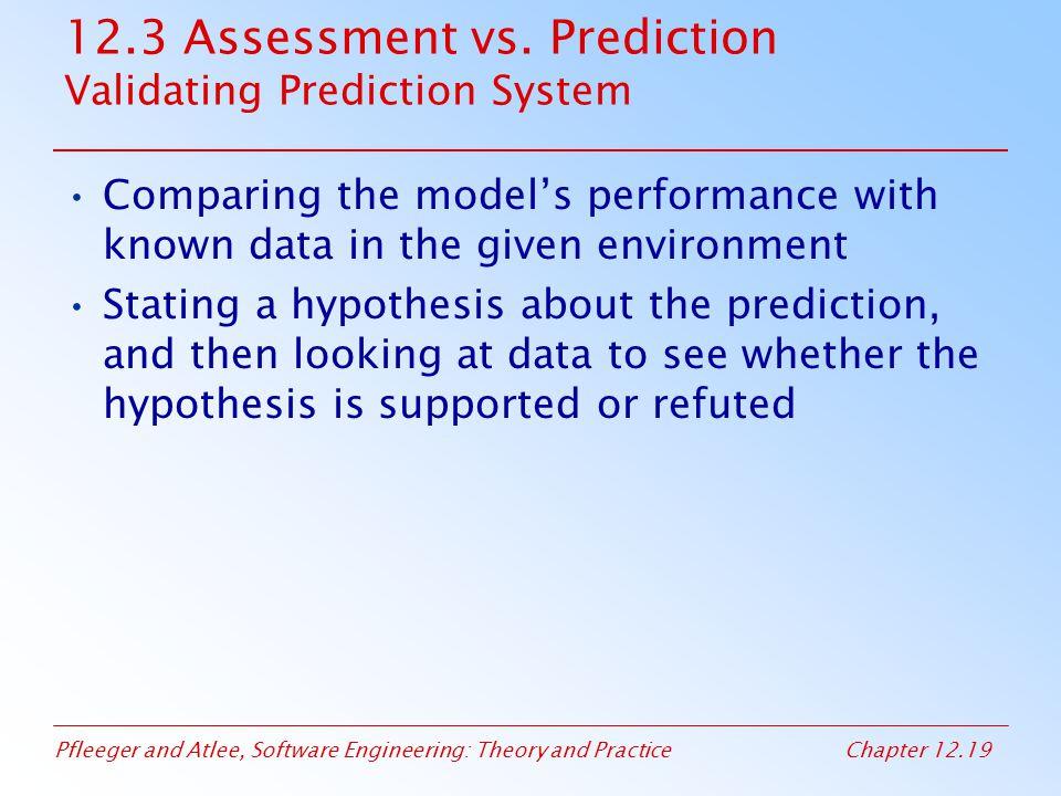 12.3 Assessment vs. Prediction Validating Prediction System
