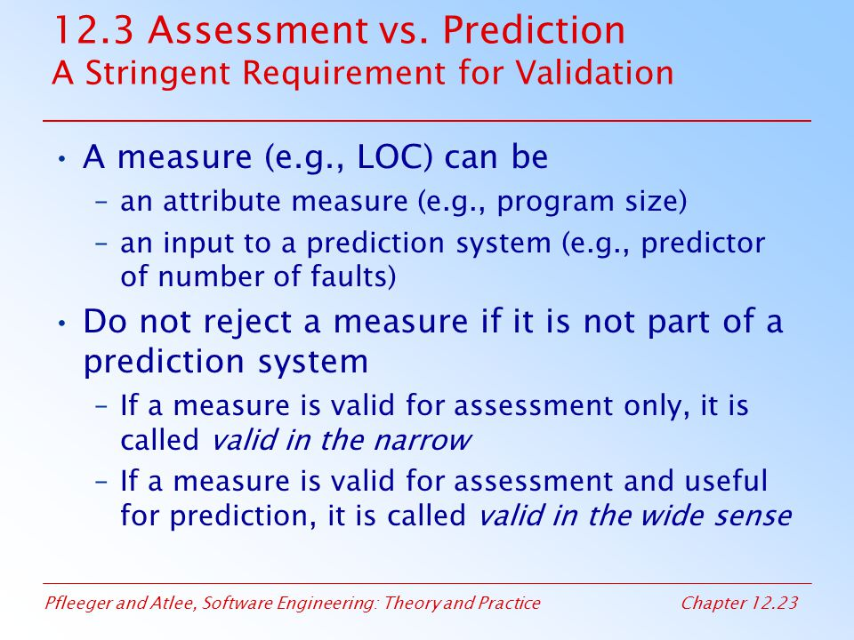 12.3 Assessment vs. Prediction A Stringent Requirement for Validation