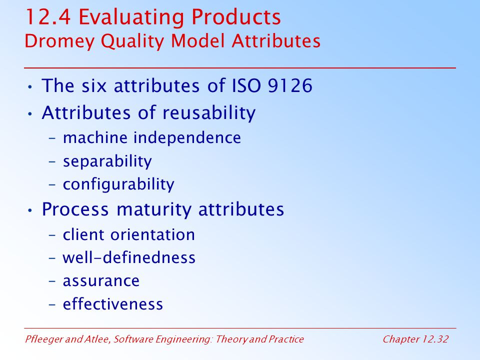 12.4 Evaluating Products Dromey Quality Model Attributes