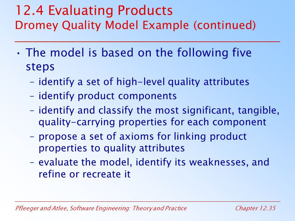 12.4 Evaluating Products Dromey Quality Model Example (continued)