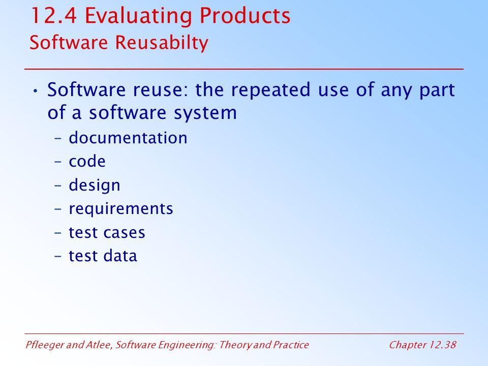 12.4 Evaluating Products Software Reusabilty