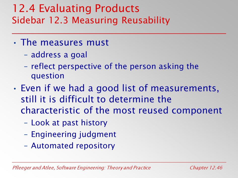 12.4 Evaluating Products Sidebar 12.3 Measuring Reusability
