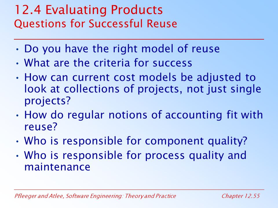 12.4 Evaluating Products Questions for Successful Reuse