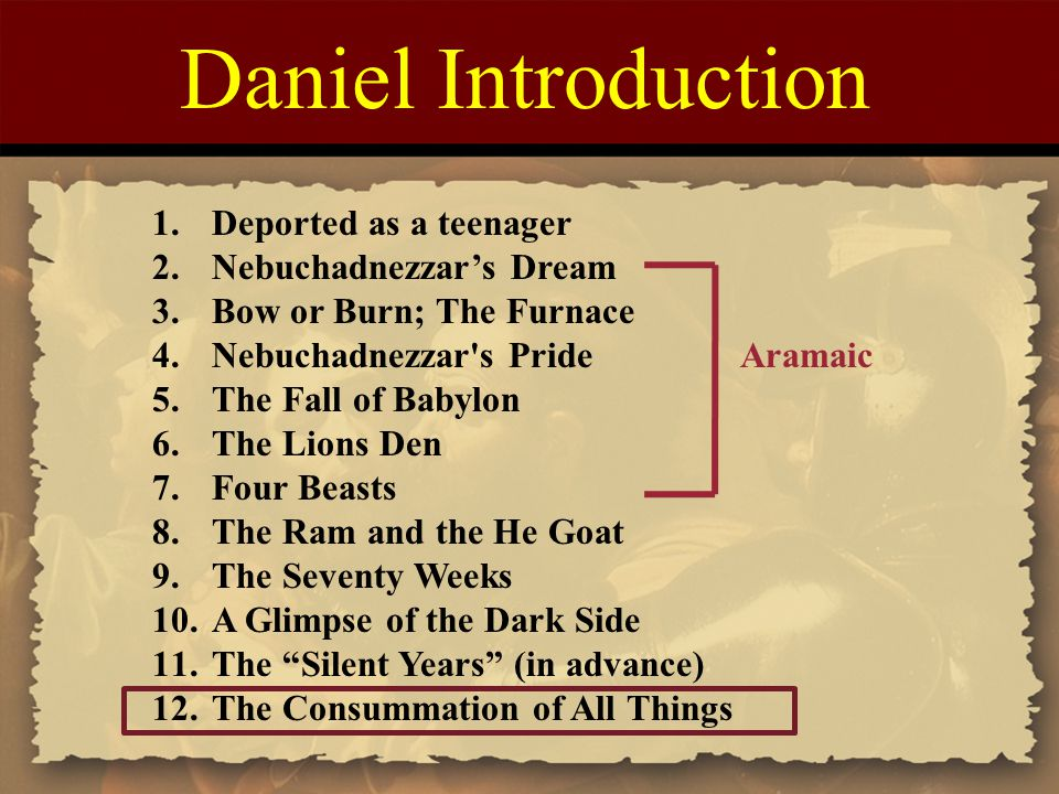Daniel Introduction Deported as a teenager Nebuchadnezzar's Dream