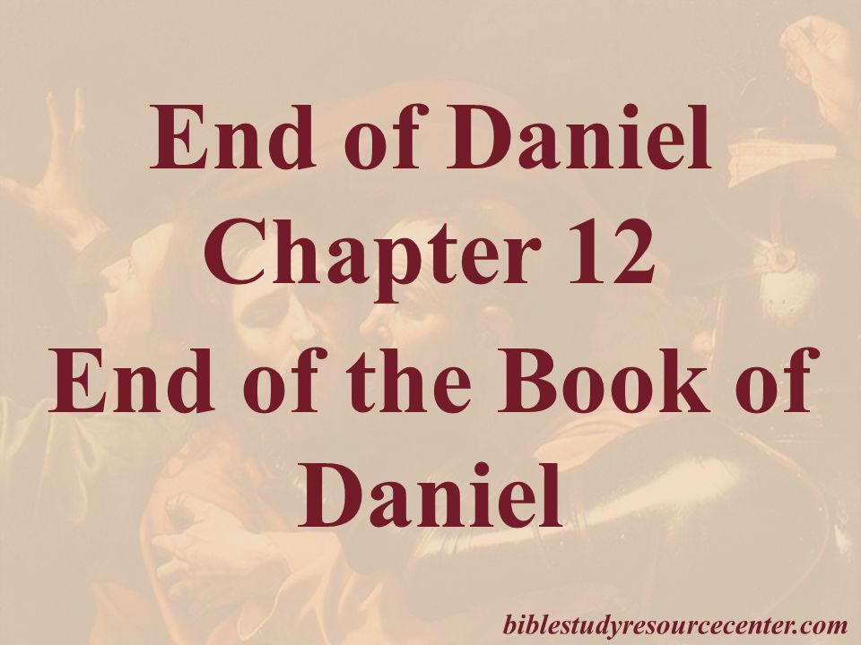 End of the Book of Daniel