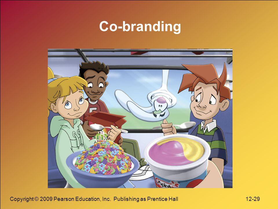 Co-branding Copyright © 2009 Pearson Education, Inc. Publishing as Prentice Hall 12-29
