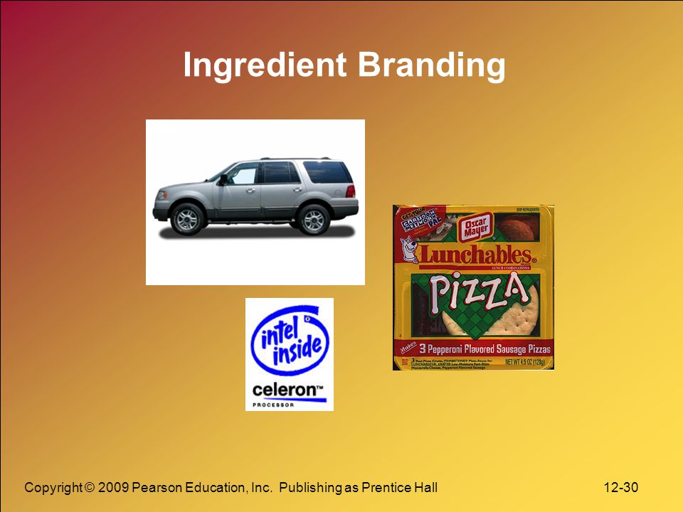 Ingredient Branding Copyright © 2009 Pearson Education, Inc.