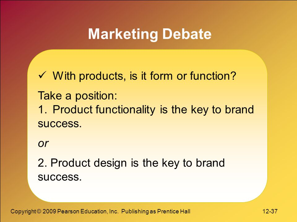Marketing Debate With products, is it form or function