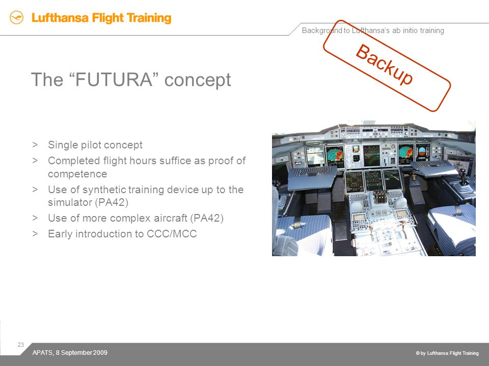 Backup The FUTURA concept Single pilot concept