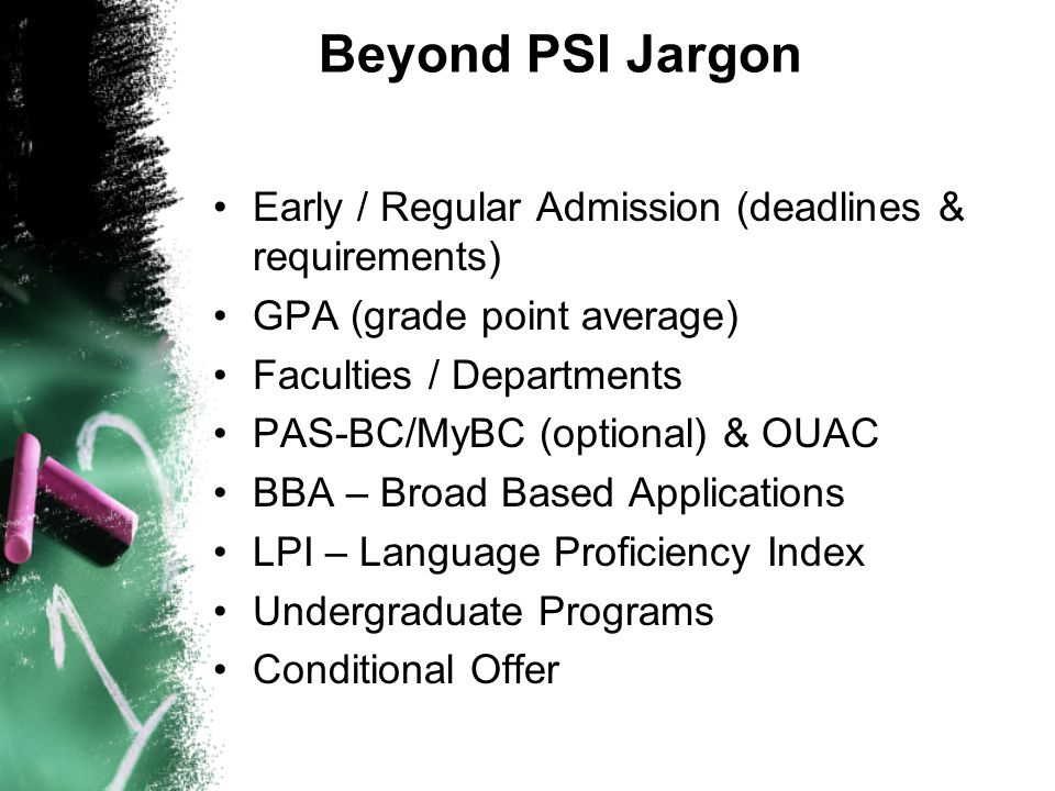 Beyond PSI Jargon Early / Regular Admission (deadlines & requirements)
