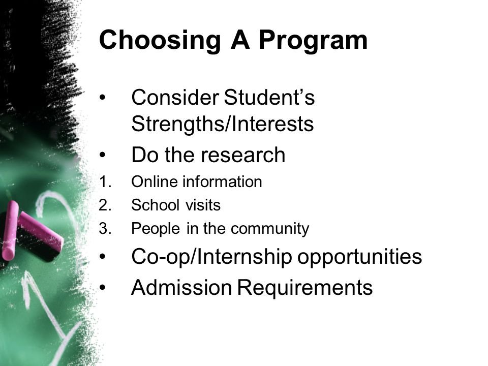 Choosing A Program Consider Student's Strengths/Interests