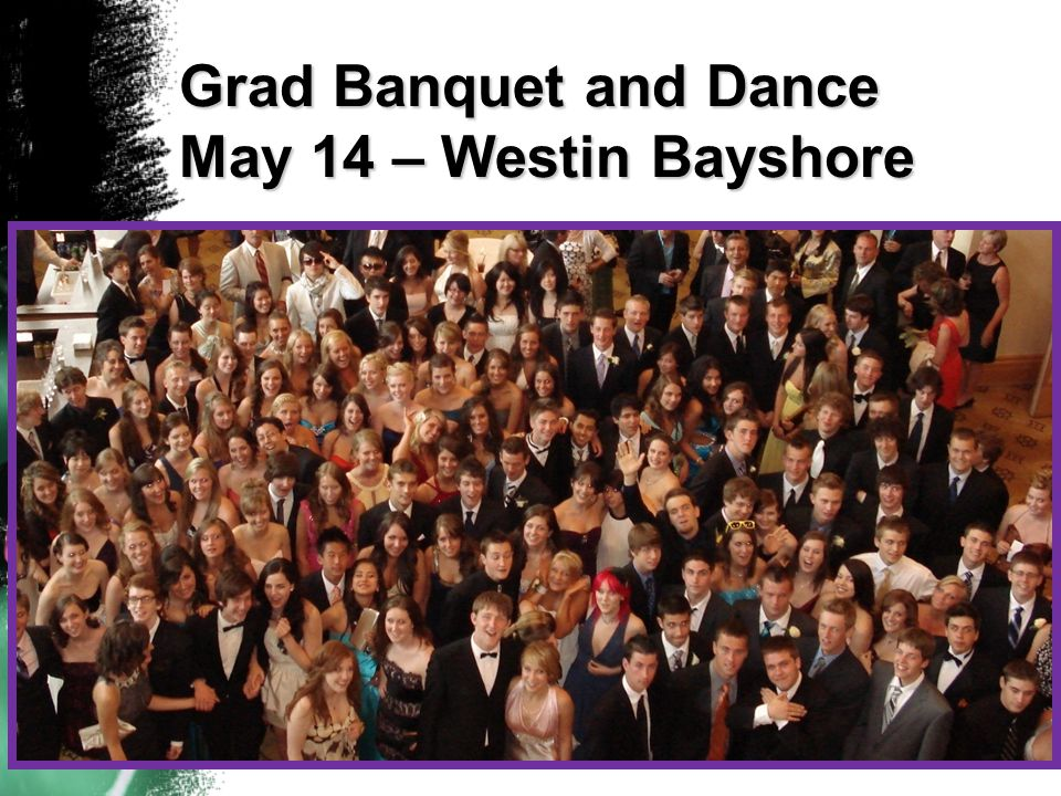 Grad Banquet and Dance May 14 – Westin Bayshore