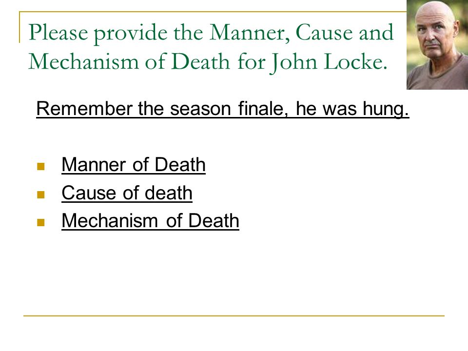 Please provide the Manner, Cause and Mechanism of Death for John Locke.