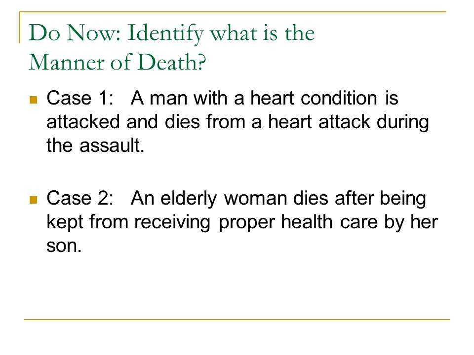 Do Now: Identify what is the Manner of Death