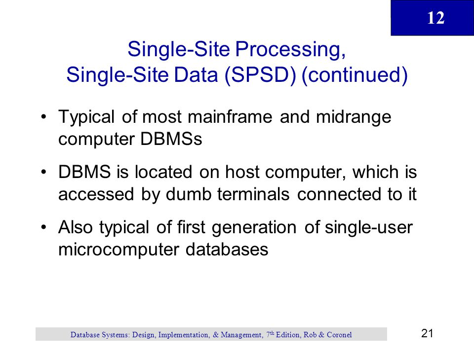 Single-Site Processing, Single-Site Data (SPSD) (continued)