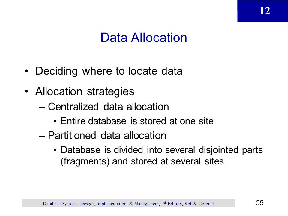 Data Allocation Deciding where to locate data Allocation strategies