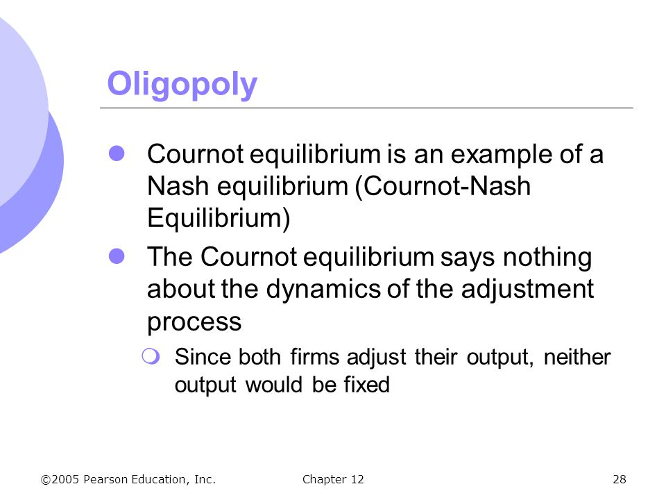 Oligopoly Cournot equilibrium is an example of a Nash equilibrium (Cournot-Nash Equilibrium)