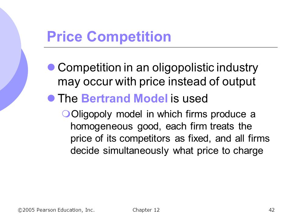 Price Competition Competition in an oligopolistic industry may occur with price instead of output. The Bertrand Model is used.