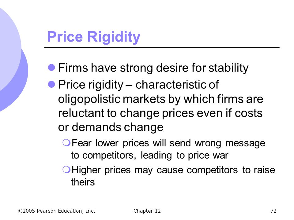 Price Rigidity Firms have strong desire for stability