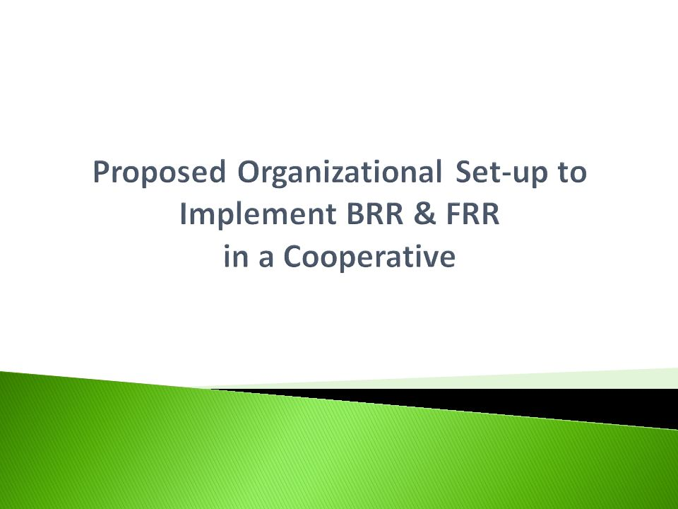 Proposed Organizational Set-up to Implement BRR & FRR in a Cooperative