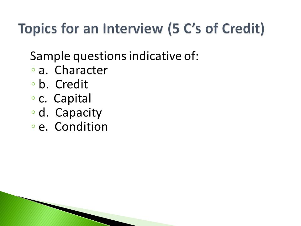 Topics for an Interview (5 C's of Credit)