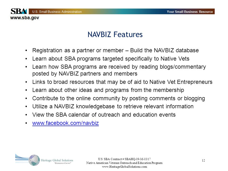 NAVBIZ Features Registration as a partner or member – Build the NAVBIZ database. Learn about SBA programs targeted specifically to Native Vets.