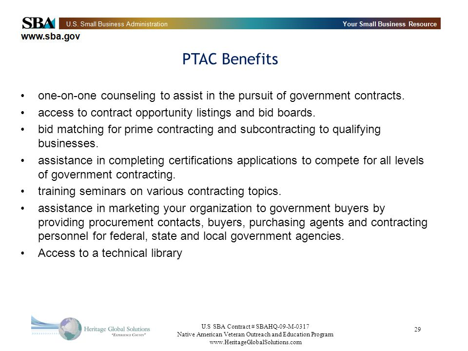 PTAC Benefits one-on-one counseling to assist in the pursuit of government contracts. access to contract opportunity listings and bid boards.