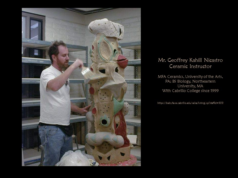 Mr. Geoffrey Kahill Nicastro Ceramic Instructor