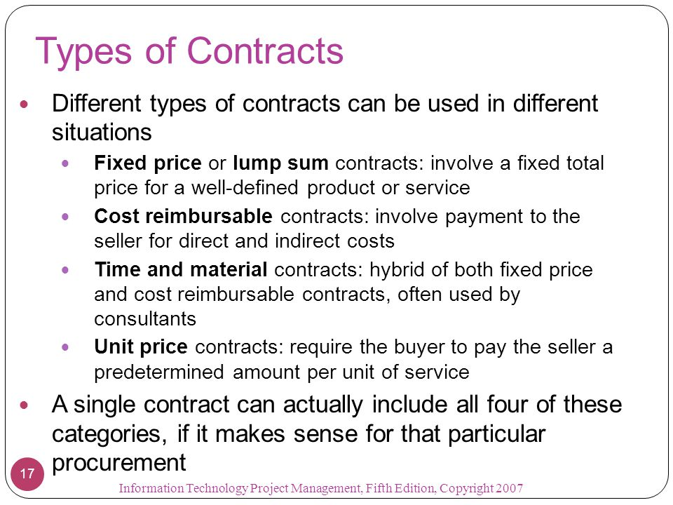 Types of Contracts Different types of contracts can be used in different situations.