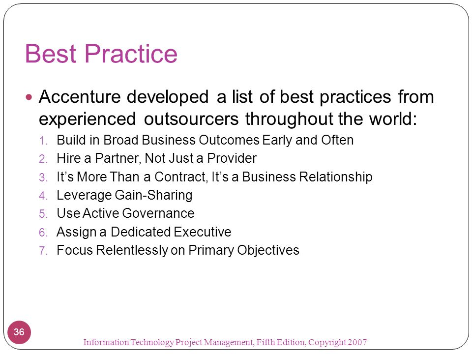 Best Practice Accenture developed a list of best practices from experienced outsourcers throughout the world: