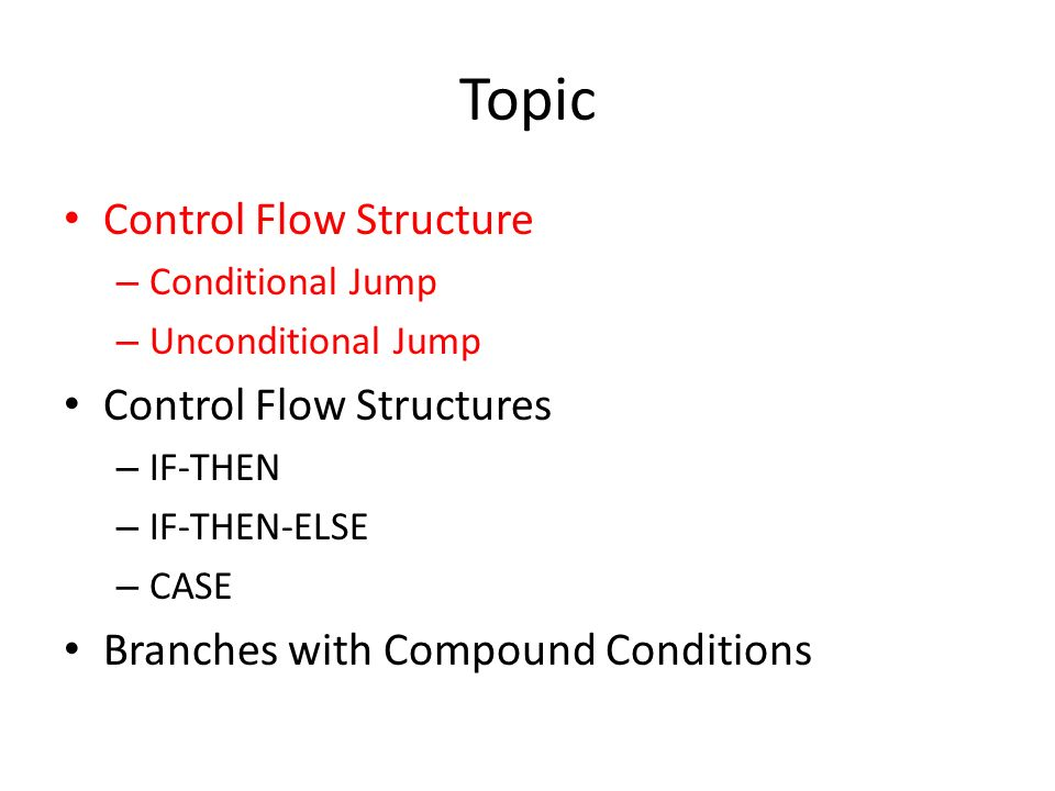 Topic Control Flow Structure Control Flow Structures