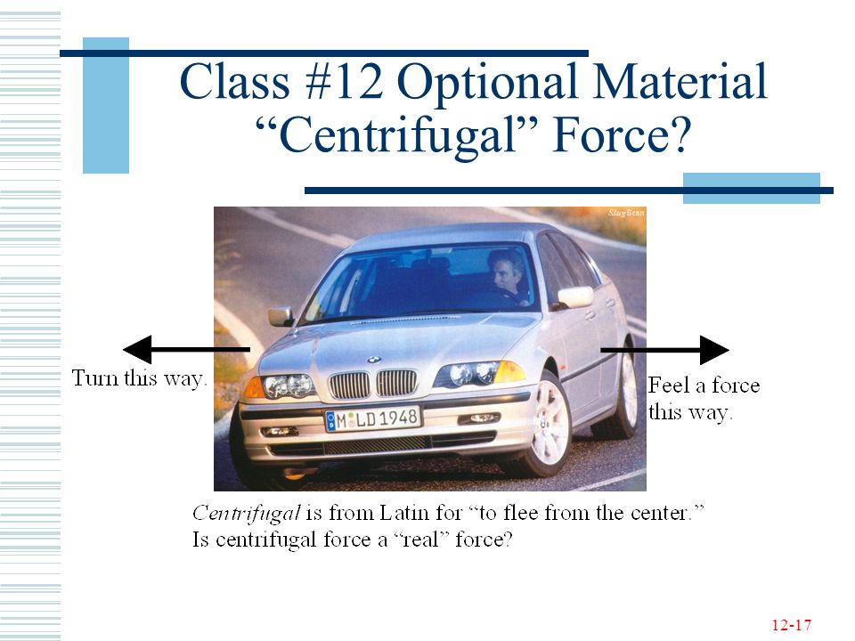 Class #12 Optional Material Centrifugal Force