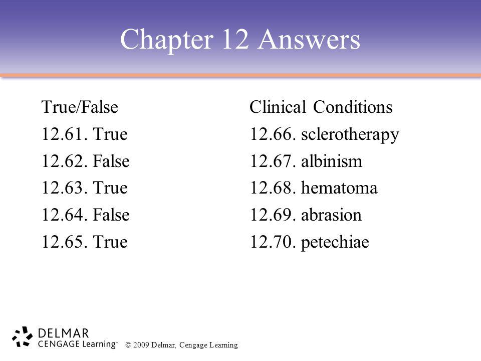 Chapter 12 Answers True/False 12.61. True 12.62. False 12.63. True
