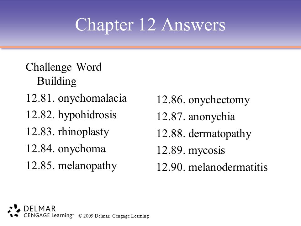 Chapter 12 Answers Challenge Word Building 12.81. onychomalacia