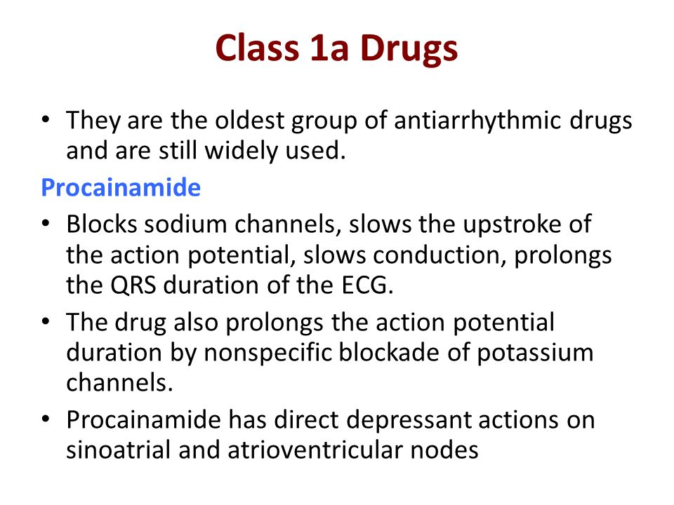 Class 1a Drugs They are the oldest group of antiarrhythmic drugs and are still widely used. Procainamide.