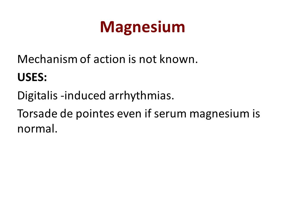 Magnesium Mechanism of action is not known. USES: