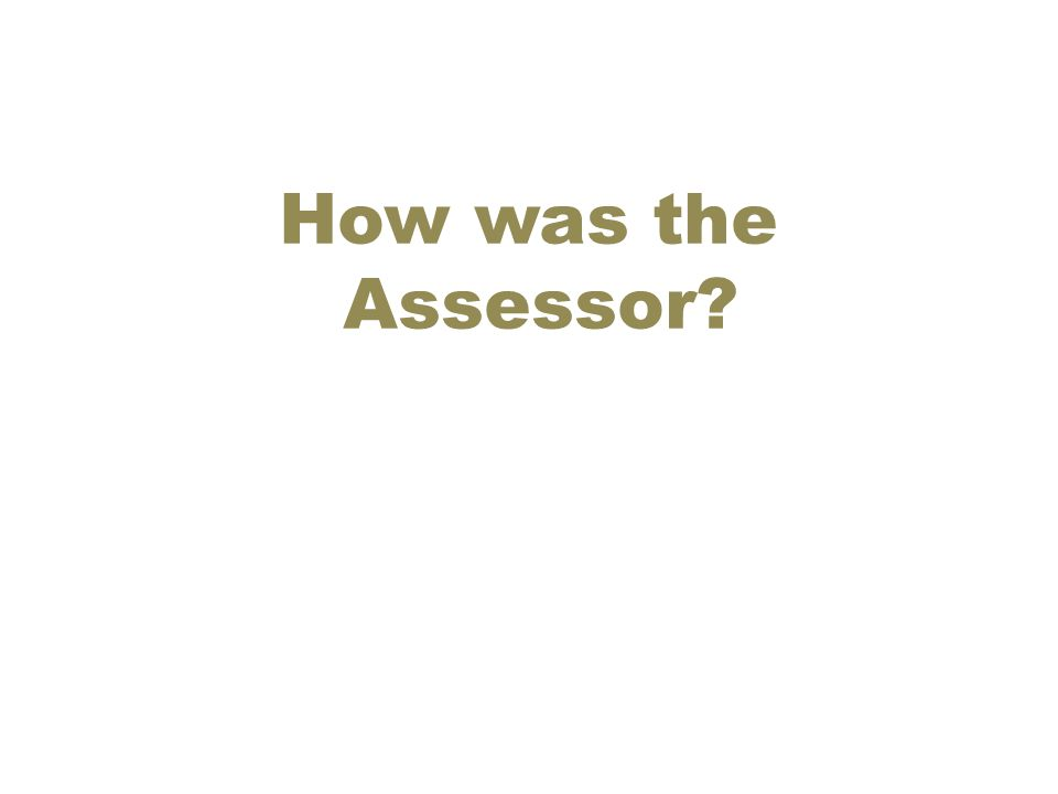 How was the Assessor