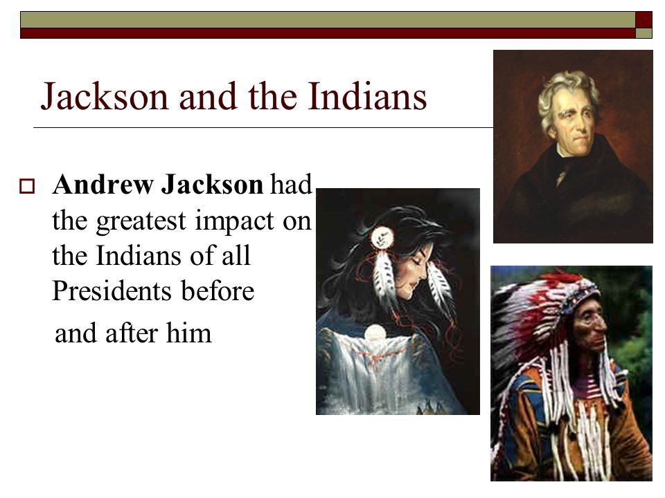 Jackson and the Indians