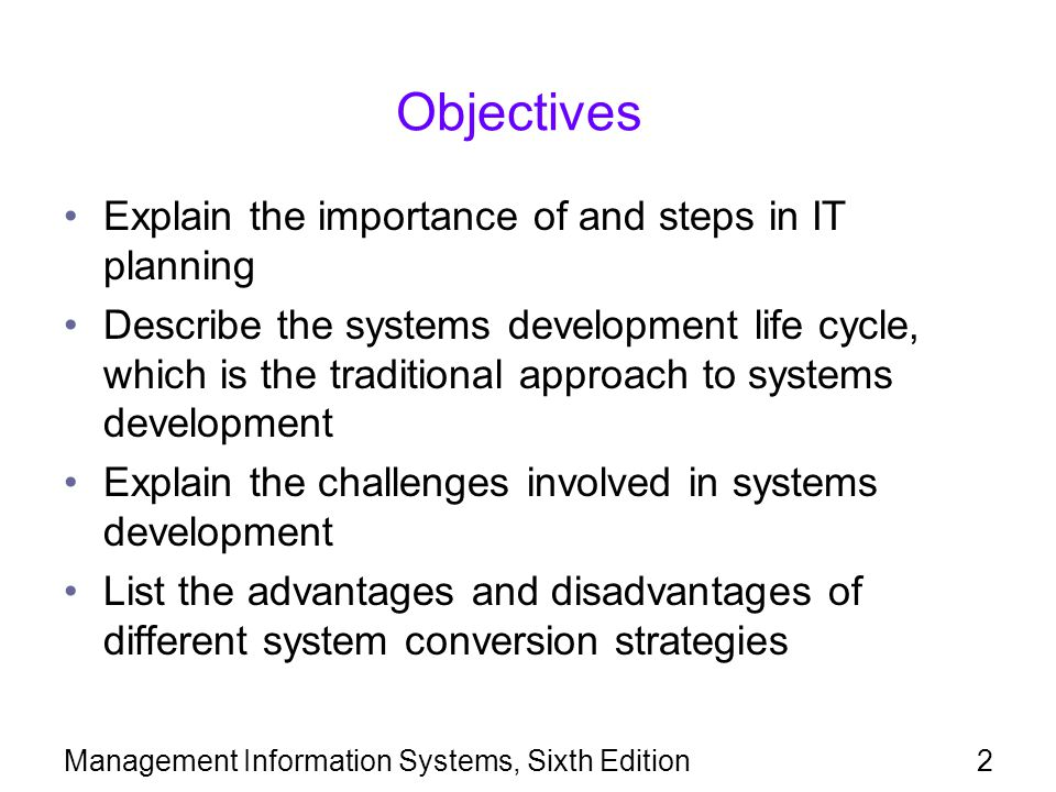 Objectives Explain the importance of and steps in IT planning