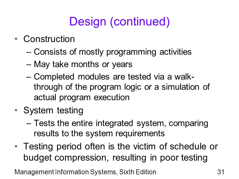 Design (continued) Construction System testing