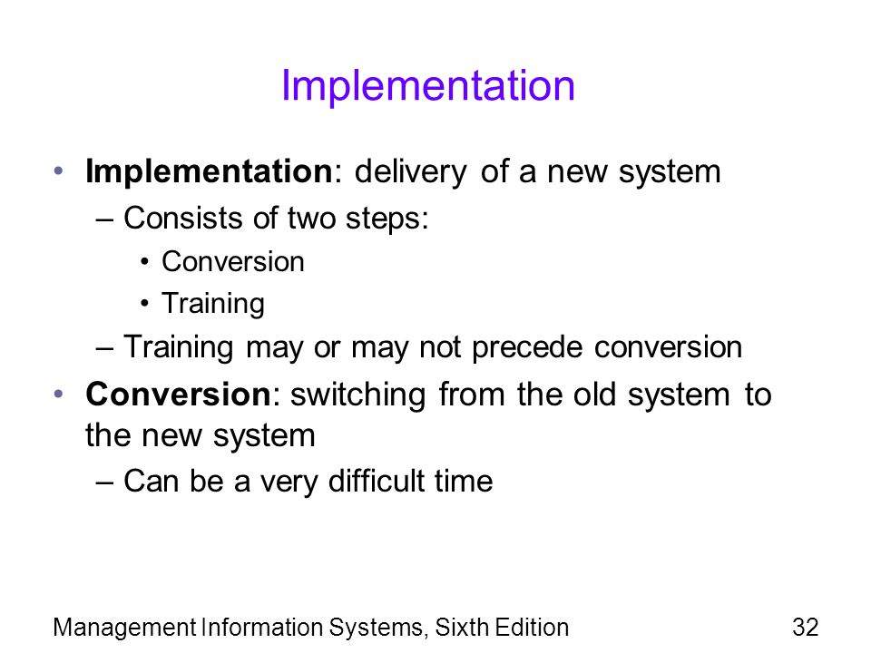 Implementation Implementation: delivery of a new system