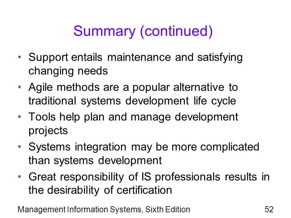 Summary (continued) Support entails maintenance and satisfying changing needs.