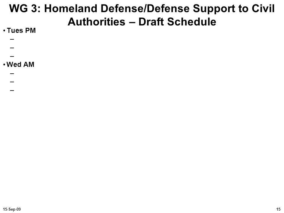 WG 3: Homeland Defense/Defense Support to Civil Authorities – Draft Schedule