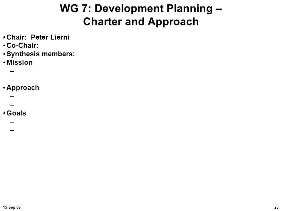 WG 7: Development Planning – Charter and Approach