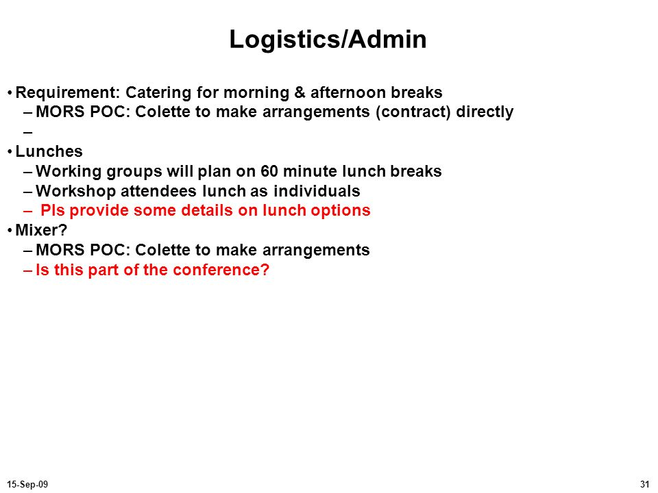 Logistics/Admin Requirement: Catering for morning & afternoon breaks