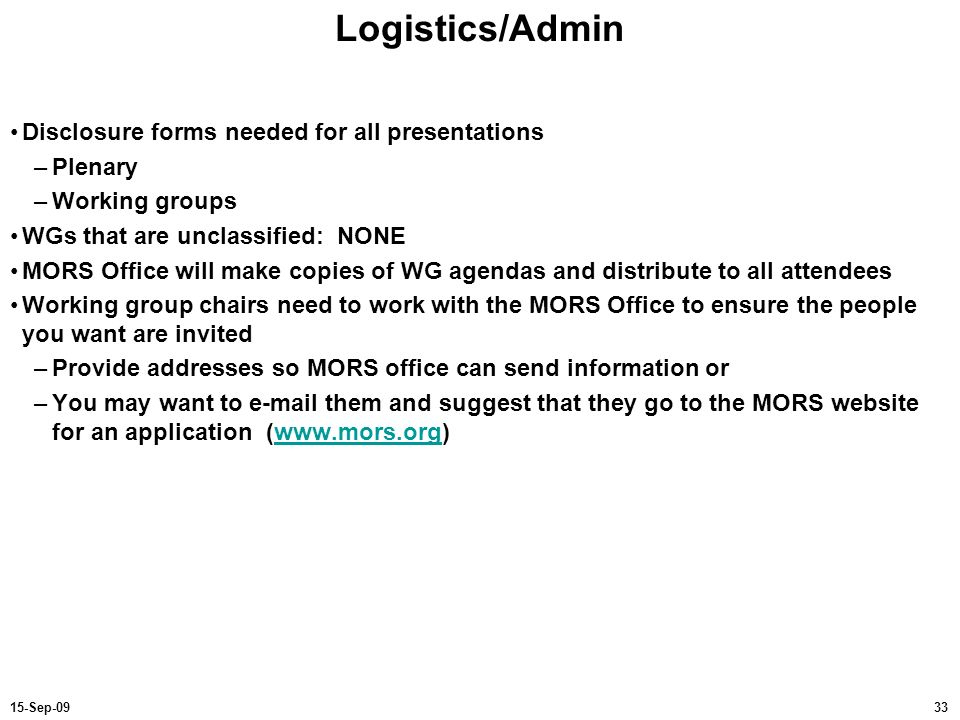 Logistics/Admin Disclosure forms needed for all presentations Plenary