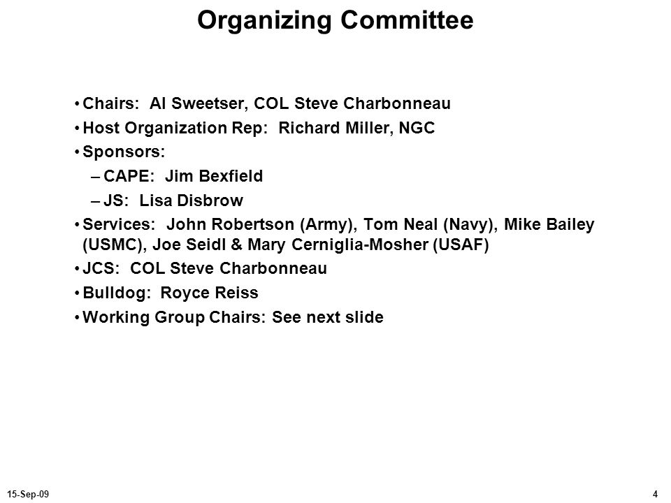 Organizing Committee Chairs: Al Sweetser, COL Steve Charbonneau