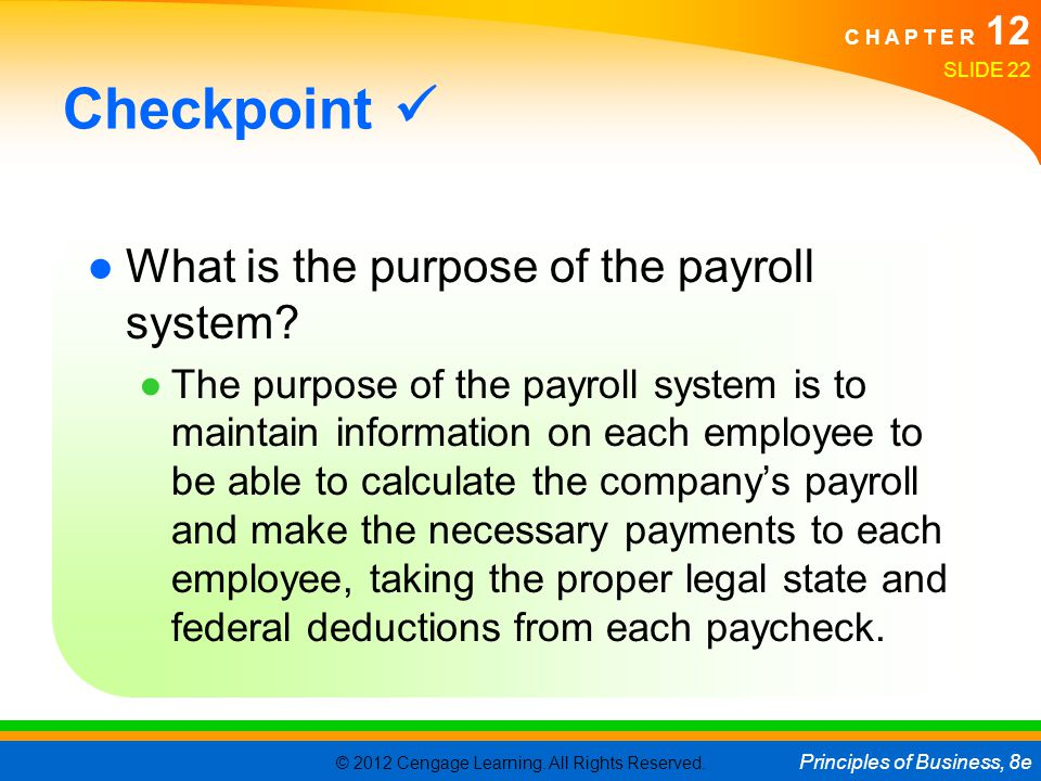 Checkpoint  What is the purpose of the payroll system