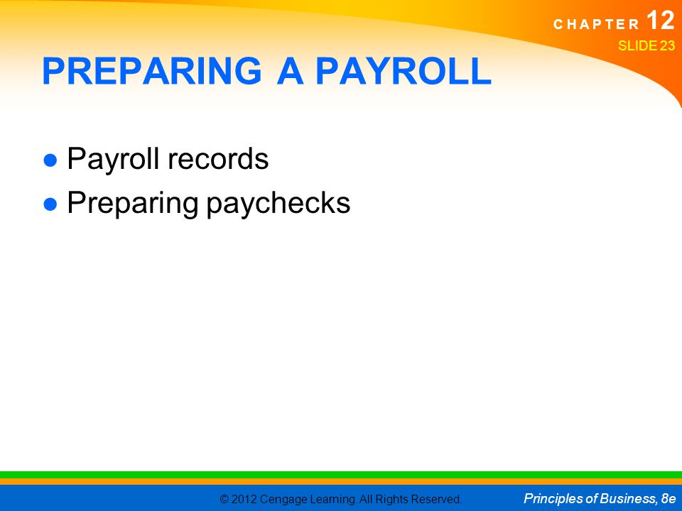 PREPARING A PAYROLL Payroll records Preparing paychecks