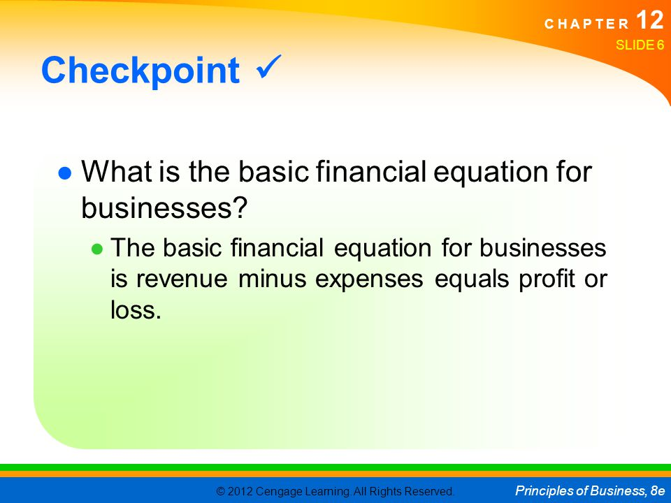 Checkpoint  What is the basic financial equation for businesses